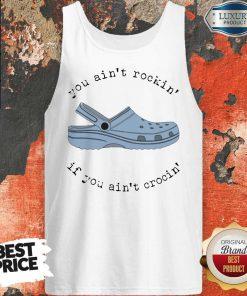 Awesome Crocs If You Ain't Crocin' You Ain't Rockin' Tank Top