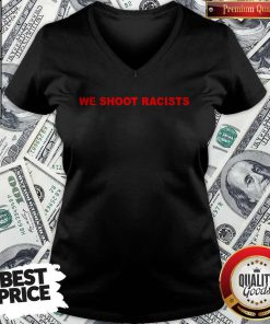 Awesome We Shoot Racists V-neck