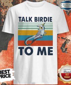 Premium Bird Talk Birdie To Me Vintage Shirt