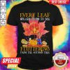 Nice Every Leaf Speaks Bliss To Me Fluttering From The Autumn Tree Hippie shirt