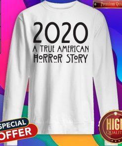 2020 A True Amean Horror Story Sweatshirt