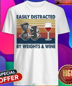 Easily Distracted By Weights And Wine Vintage Retro Shirt