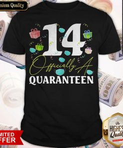 14 Officially A Quaranteen 14Th Shirt