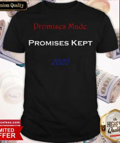 Promises Made Promises Kept 2020 Shirt