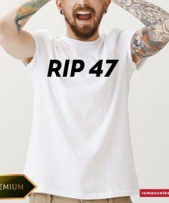 Official RIP 47 Sleeveless Top Shirt- Design By Romancetees.com