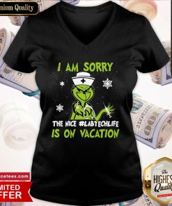 Top Grinch Nurse I Am Sorry The Nice #Labtechlife Is On Vacation Christmas V-neck- Design By Romancetees.com