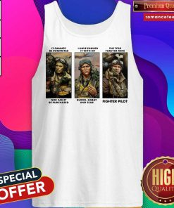 It Cannot Be Inherited I Have Earned It With My Fighter Pilot Tank Top