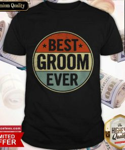 Best Groom Ever Retro Style Cool Birthday for Groom Shirt- Design By Romancetees.com