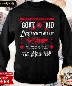 Goat Vs Kid Live From Tampa Bay Sweatshirt