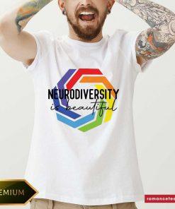 Happy Neurodiversity Is Beautiful Shirt