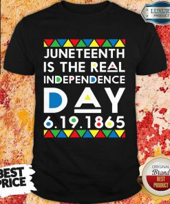 Hot Juneteenth Is The Real Independence Day Shirt